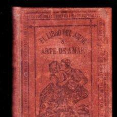 Libros: EL LIBRO DEL AMOR O ARTE DE AMAR POR C. FIEL - LIBRERIA DE GARNIER HNOS - PARIS 1881 EN CASTELLANO -. Lote 23176671