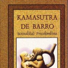 Libros: KAMASUTRA DE BARRO, HUÁNTAR, ATAHUALPA.. Lote 195937648