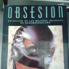 Libros: OBSESIÓN OBSESION 4 LIBRO IMÁGENES SELECCIÓN MEJORES IMÁGENES DE SADOMASOQUISMO SADO S/M SEXO 33X25. Lote 50423804