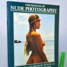 Libros: GUIA PRACTICA FOTOGRAFIA DESNUDOS.THE MANUAL OF NUDE PHOTOGRAPHY.JON GRAY, MICHAEL BUSSELLE.. Lote 63035128