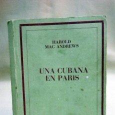 Libros: LIBRO, RARA NOVELA EROTICA, UNA CUBANA EN PARIS, HAROLD MAC ANDREWS, ZEPHPYR EDITOR. Lote 47005228