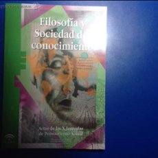 Libros: LIBRO - FILOSOFÍA Y SOCIEDAD DEL CONOCIMIENTO- AÑO 2007. DELEGACION EDUCACION ALMERIA. ACM. Lote 48197750