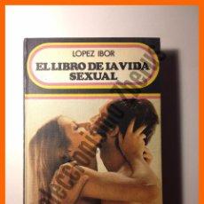 Libros: EL LIBRO DE LA VIDA SEXUAL - JUAN JOSE LOPEZ IBOR. Lote 49889266