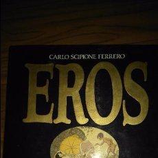 Libros: EROS: EN LOS CINCO SENTIDOS. CARLO SCIPIONE FERRERO. GRIJALBO.. Lote 50981357