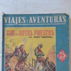 Libros: NOVELA CON LAS BOTAS PUESTAS COLECCIÓN VIAJES Y AVENTURAS. Lote 51720696