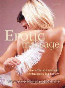 EROTIC MASSAGE THE ULTIMATE SENSUAL MASSAGE TECHNIQUES FOR LOVERS STEPHEN -(REF-HAMIMENOEN) (Coleccionismo para Adultos - Libros)
