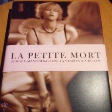 Libros: LA PETITE MORT. FEMALE MASTURBATION. FANTASIES & ORGASM. PHOTOGRAPHS BY SANTILLO. EDITED BY DIAM HAN. Lote 53785561