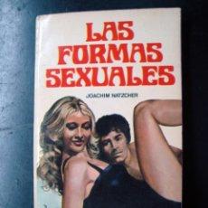 Libros: LIBRO PORNO PARA ADULTOS - LAS FORMAS SEXUALES - NO HAY FOTOS. Lote 56671158