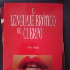 Libros: EL LENGUAJE ERÓTICO DEL CUERPO -- ERIKA BERGER --REFM1E4. Lote 58371540
