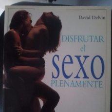 Libros: DISFRUTAR EL SEXO PLENAMENTE - DAVID DELVIN --REFM1E4. Lote 58371574