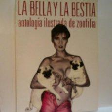 Libros: LA BELLA Y LA BESTIA. ANTOLOGÍA ILUSTRADA DE ZOOFILIA. ALTSCHULER HERBERT. 1987. Lote 79486881