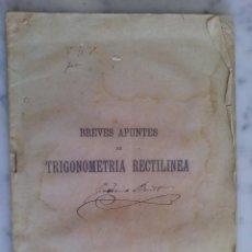 Libros: BREVES APUNTES DE TRIGOMETRIA RECTILINEA POR ORMANZAYA 1894. Lote 98671847