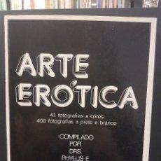 Libros: ARTE ERÓTICA,EN PORTUGUÉS,41 FOTOGRÁFIAS A COLOR Y 400 EN BLANCO Y NEGRO. Lote 100316139