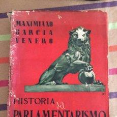Libros: LIBRO HISTORIA DEL PARLAMENTARISMO ESPAÑOL AÑO 1946. Lote 102186419