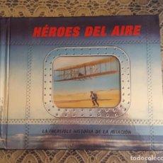 Libros: LIBRO HEROES DEL AIRE / LA INCREÍBLE HISTORIA DE LA AVIACIÓN - AÑOS 2000 - 20 PAG . Lote 103043599