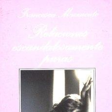 Libros: RELACIONES ESCANDALOSAMENTE PURAS. FRANCESCA MAZZUCATO. Lote 107383543