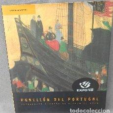 Libros: PABELLON DEL PORTUGAL - EXPO 98 LISBOA CATALOGO OFICIAL. Lote 110453159