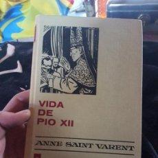 Libros: CURIOSO Y ANTIGUO LIBRO DE VIDA DE PIO XII. Lote 111361955