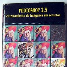Libros: LIBRO DISEÑO Y RETOQUE FOTOGRÁFICO UNO DE LOS PRIMEROS LIBROS DE PHOTOSHOP 2.5, AÑO 1994. Lote 124622591