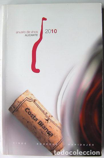 LIBRO ANUARIO DE VINOS DE ALICANTE, BODEGAS, MARINAJES. 322 PAGINAS AÑO 2010 (Coleccionismo para Adultos - Libros)