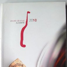 Libros: LIBRO ANUARIO DE VINOS DE ALICANTE, BODEGAS, MARINAJES. 322 PAGINAS AÑO 2010. Lote 126457791