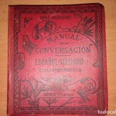 Libros: MANUAL DE LA CONVERSACIÓN ESPAÑOL-ITALIANO. Lote 129539463