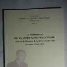 Libros: LIBRO 42 PAG.COLECCION HOSPITAL S.PAU I STA.TECLA -IN MEMORIAM DR.SALVADOR GUARDIOLA-DEDICATORIA. Lote 131931054