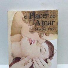 Libros: 2 LIBROS ALEX COMFORT: EL PLACER DE AMAR Y EL GOCE DE AMAR. Lote 164928982