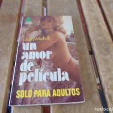 Libros: ANTIGUA NOVELA EROTICA EROTICO SOLO PARA ADULTOS UN AMOR DE PELICULA. Lote 169270660