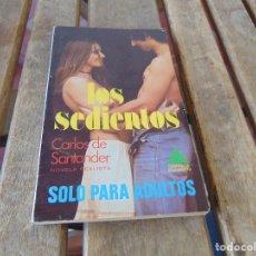 Libros: ANTIGUA NOVELA EROTICA EROTICO SOLO PARA ADULTOS LOS SEDIENTOS. Lote 169270704