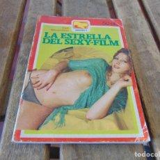 Libros: ANTIGUA NOVELA EROTICA EROTICO SOLO PARA ADULTOS LA ESTRELLA DEL SEXY FILM. Lote 169270944