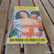 Libros: ANTIGUA NOVELA EROTICA EROTICO SOLO PARA ADULTOS CEREMONIA DE INICIACION. Lote 169272612