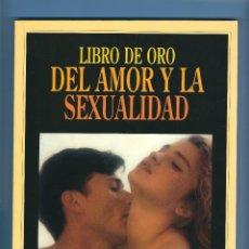 Libros: EL LIBRO DE ORO DEL AMOR Y LA SEXUALIDAD. Lote 175253460
