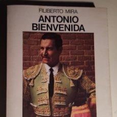 Libros: ANTONIO BIENVENIDA. HISTORIA DE UN TORERO. SAN ISIDRO 1977. FILIBERTO MIRA. Lote 175304482