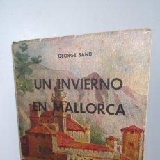 Libros: # GEORGE SAND # UN INVIERNO EN MALLORCA # MCMLI- 1951 #. Lote 176642580