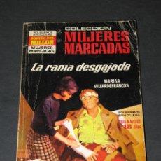 Libros: MUJERES MARCADAS NÚM. 162 - LA RAMA DESGAJADA - MARISA VILLARDEFRANCOS - ED. BRUGUERA. Lote 176848677