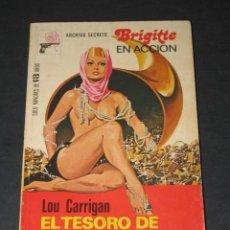 Libros: ARCHIVO SECRETO NÚM. 231 - BRIGITTE EN ACCIÓN - EL TESORO DE BORKAWA PNUM - LOU CARRIGAN . Lote 176849078