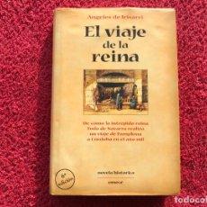 Libros: 1998. DESCATALOGADO. EL VIAJE DE LA REINA. ANGELES DE IRISARRI. EMECE EDICIONES , BARCELONA. Lote 177409673