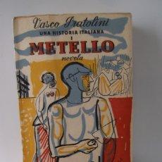 Libros: @ VASCO PRATOLINI @ UNA HISTORIA ITALIANA @ METELLO @ PREMIO VIAREGGIO @ 1957 @. Lote 177642084