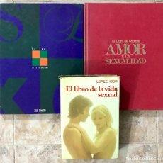 Libros: LOTE 3 LIBROS - EL LIBRO DE ORO DEL AMOR Y LA SEXUALIDAD - VIDA SEXUAL - LOPEZ IBOR. Lote 178306982
