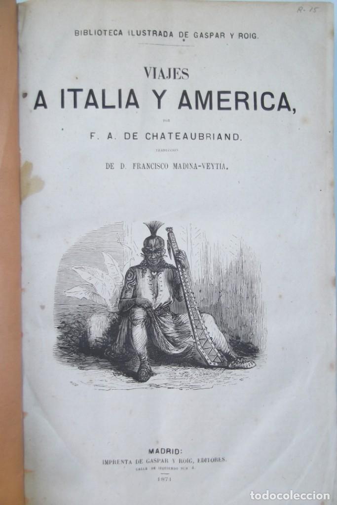 Libros: ¡¡ VIAJES A ITALIA Y AMERICA , + 2 OBRAS F. A. CHATEAUBRIAND . AÑO 1871 !! - Foto 2 - 180238446