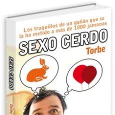 Libros: LIBRO SEXO CERDO DE TORBE. Lote 180458991