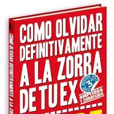 Libros: LIBRO COMO OLVIDAR DEFINITIVAMENTE A LA ZORRA DE TU EX DE TORBE. Lote 180460336