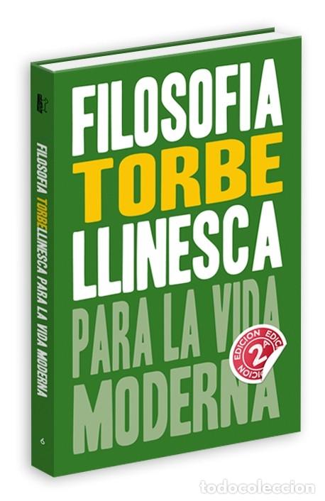 LIBRO FILOSOFIA TORBELLINESCA PARA LA VIDA MODERNA DE TORBE (Coleccionismo para Adultos - Libros)