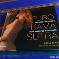 Libros: PURO KAMASUTRA KAMA SUTRA SECRETOS ERÓTICOS PARA AMANTES MODERNOS DE NICOLE BAILEY. RBA 1ª EDICIÓN.. Lote 181205437