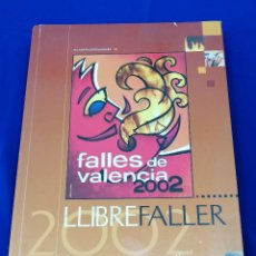 Libros: LIBRO FALLERO 2002 -JUNTA CENTRAL FALLERA VALENCIA-FALLAS DE VALENCIA. Lote 191519948