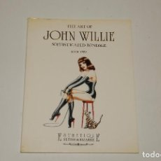 Libros: THE ART OF JOHN WILLIE SOPHISTICATED BONDAGE BOOK TWO. Lote 201819008