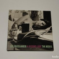 Libros: LEE FRIEDLANDER A SECOND LOOK THE NUDES. Lote 201819147