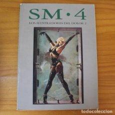 Libros: SM 4 LOS ILUSTRADORES DEL DOLOR 2, LUIS VIGIL. BESAME MUCHO 1988 BONDAGE SADO MASO. Lote 214188736