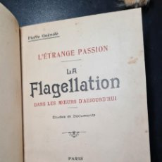 Libros: L'ÉTRANGE PASSION: LA FLAGELLATION DANS LES MOEURS D'AUJOURD'HUI. OFFICE CENTRAL DE LIBRAIRE. Lote 225283385